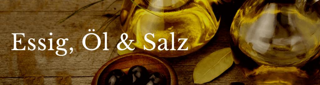 Essig, Öl & Salz